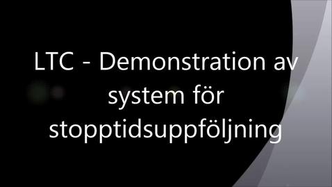 Miniatyr för mediepost LTC - Demonstration av system för stopptidsuppföljning