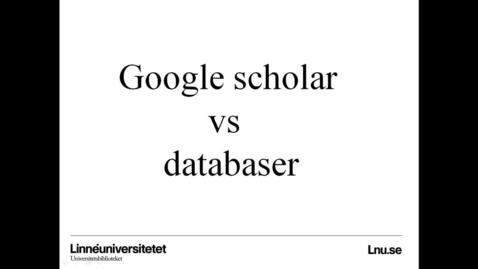 Miniatyr för mediepost Google Scholar versus databaser