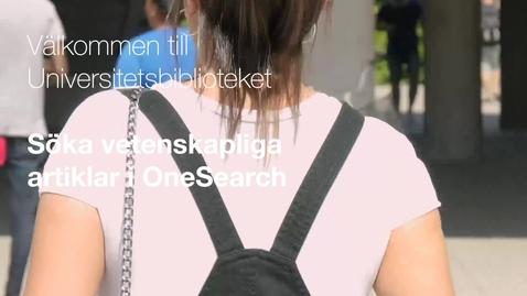 Thumbnail for entry Söka vetenskapliga artiklar i OneSearch
