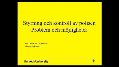 Thumbnail for entry Styrning och kontroll av polisen - problem och möjligheter