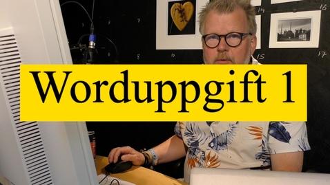 Miniatyr för mediepost Worduppgift 1