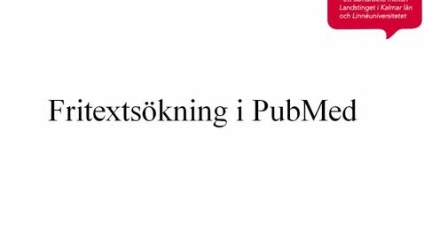 Thumbnail for entry Fritextsökning i PubMed