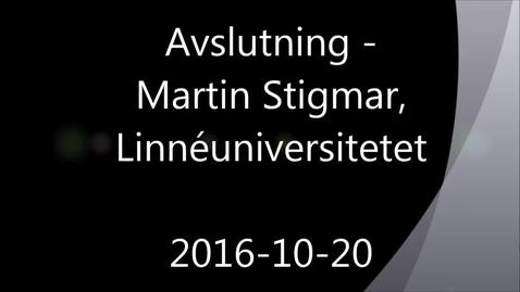 Miniatyr för mediepost Avslutning - Handledning av självständiga arbeten (konferens) 2016-10-20