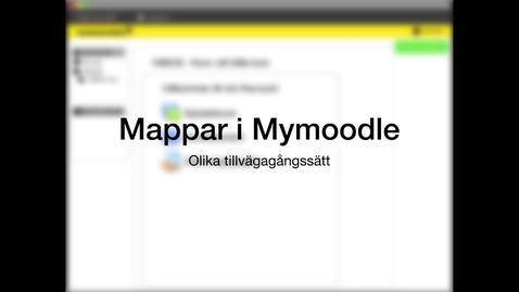 Thumbnail for entry Mappar i Mymoodle /Folders in Mymoodle
