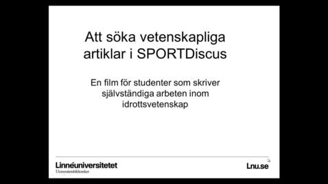 Thumbnail for entry Att söka vetenskapliga artiklar i SportDiscus