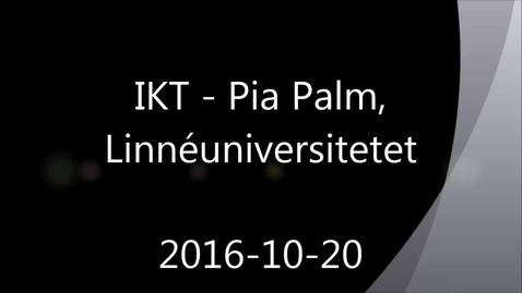 Miniatyr för mediepost IKT - Handledning av självständiga arbeten (konferens) 2016-10-20