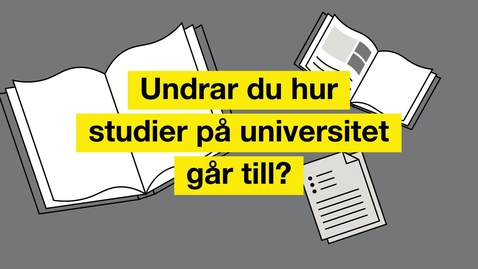 Thumbnail for entry Så funkar universitetsstudier