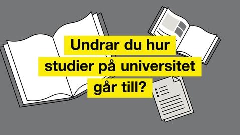 Miniatyr för mediepost Så funkar universitetsstudier