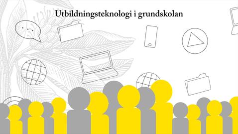 Thumbnail for entry Utbildningsteknologi i grundskolan - ett praktiknära forsknings- & utvecklingsprojekt