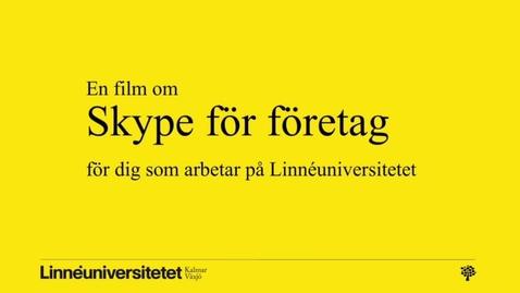 """Miniatyr för inlägg Trailer """"Skype för företag"""""""