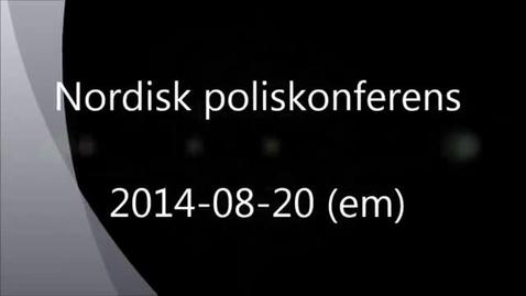 Miniatyr för mediepost Nordic Police Research Seminar, 2014-08-20