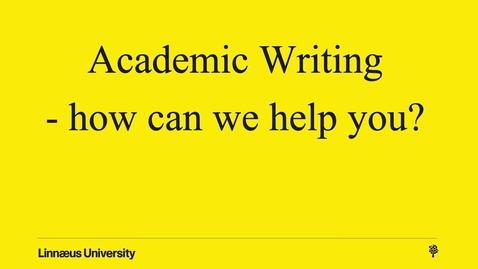 Miniatyr för mediepost Academic Writing - how can we help you?