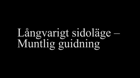 Thumbnail for entry 2D Långvarigt sidoläge – Muntlig guidning
