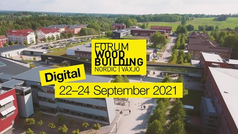 Thumbnail for entry Forum Wood Building Nordic 2021