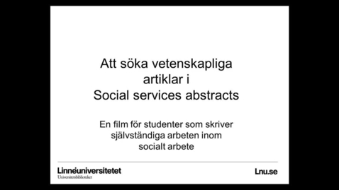 Thumbnail for entry Att söka vetenskapliga artiklar i Social Services Abstracts