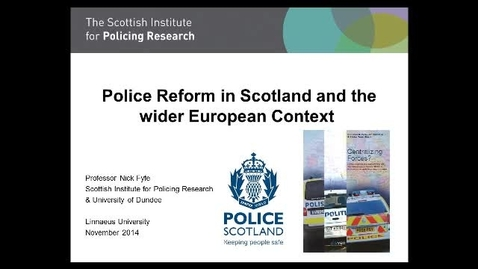 Miniatyr för mediepost Centralizing Forces? - Comparative Perspectives on Contemporary Police Reform in Northern and Western Europe