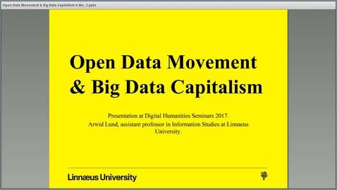 "Miniatyr för mediepost Arwid Lund's seminar ""Open Data Movement and Big Data Capitalism"", 6 Dec 2017 (final)"