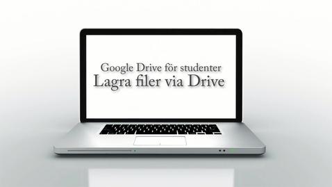 Miniatyr för mediepost Google Drive för studenter -Del 1 av 3 - Drive som lagringsplats