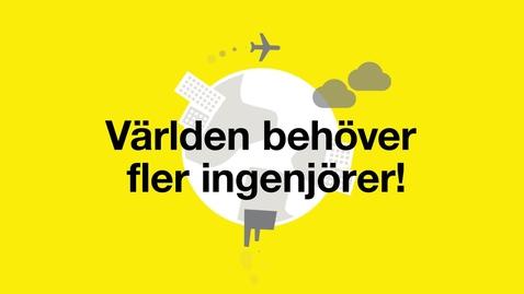 Thumbnail for entry Världen behöver fler ingenjörer!