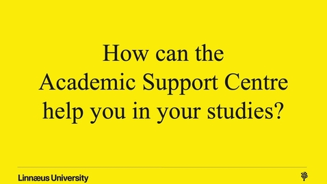 Miniatyr för mediepost How can the Academic Support Centre help you in your studies?