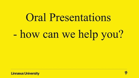 Thumbnail for entry Oral Presentations - how can we help you?