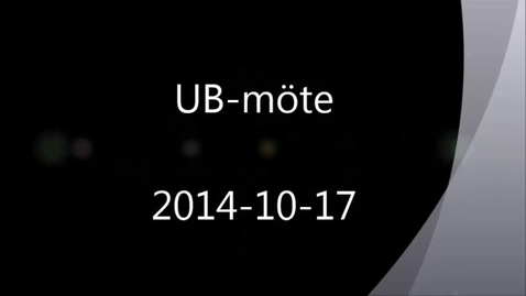 Thumbnail for entry UB-möte 2014-10-17