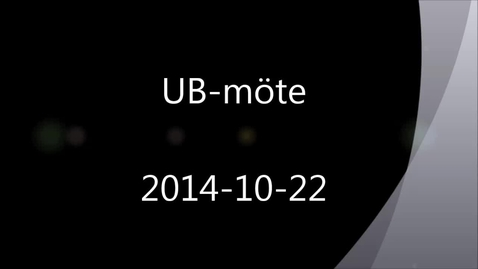Thumbnail for entry UB-möte 2014-10-22