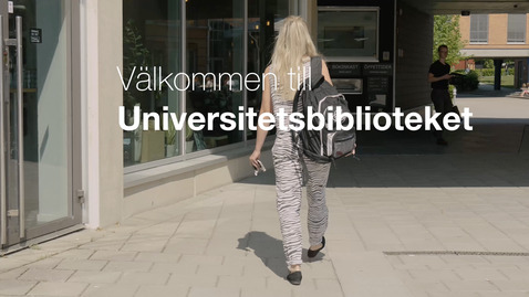 Thumbnail for entry Välkommen till universitetsbiblioteket