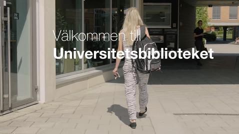 Thumbnail for entry Välkommen till universitetsbiblioteket