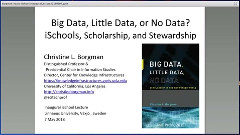 "Miniatyr för mediepost Christine Borgman's inaugural lecture ""Big data, little data, or no data? iSchools, scholarship and stewardship"", 7 Maj 2018 (final)"