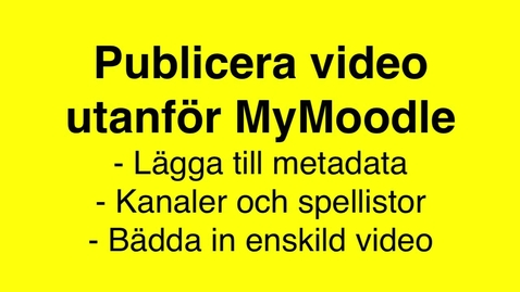 Thumbnail for entry Publicera video utanför MyMoodle
