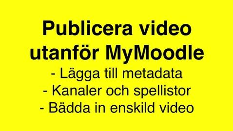 Miniatyr för mediepost Publicera video utanför MyMoodle