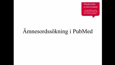 Thumbnail for entry Ämnesordssökning i PubMed