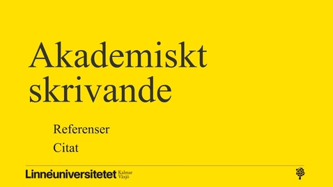 Thumbnail for entry Akademiskt skrivande – referenser och citat