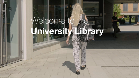 Miniatyr för mediepost Welcome to the University Library