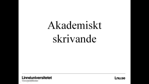 Thumbnail for entry Akademiskt skrivande