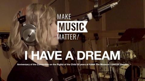 Miniatyr för mediepost I have a dream - Make music matter