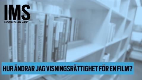Thumbnail for entry Ändra visningsrättighet