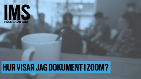 Thumbnail for entry Hur visar jag dokument i Zoom?/ How do I share a document in a Zoom e-meeting?