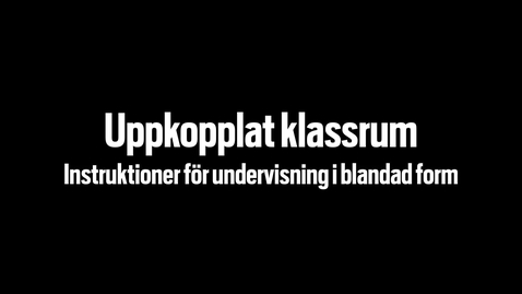 Thumbnail for entry Uppkopplat klassrum/The connected classroom