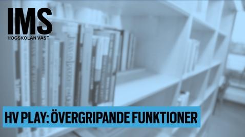 Thumbnail for entry HV Play:  övergripande funktioner