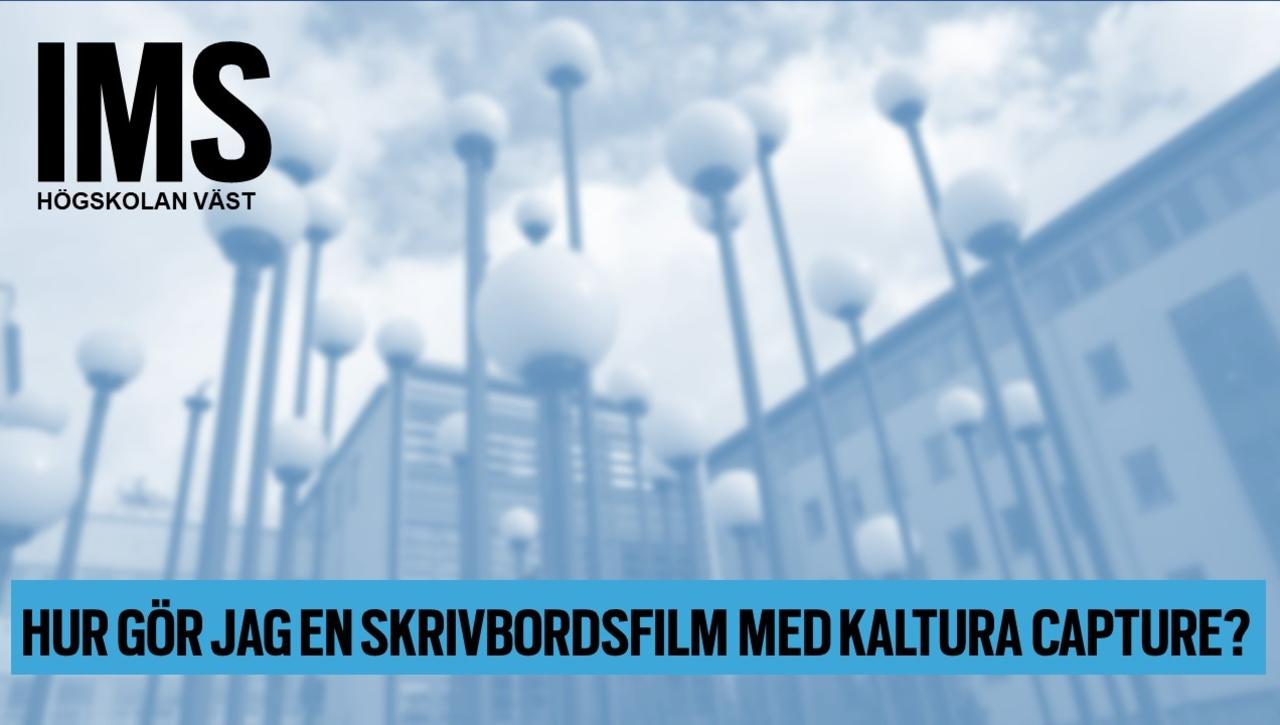 Hur gör jag skrivbordsfilm med Kaltura Capture?
