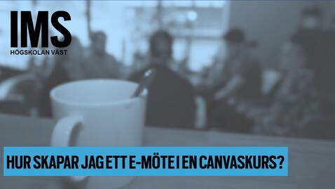 Thumbnail for entry Hur skapar jag ett e-möte i en Canvas-kurs?/How do I create a e-meeting in a Canvas course?