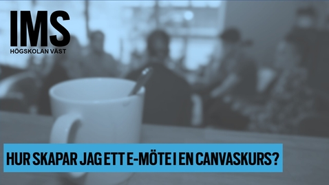 Thumbnail for entry Hur skapar jag ett e-möte i en Canvas-kurs?(gammal)/How do I create a e-meeting in a Canvas course?(old)