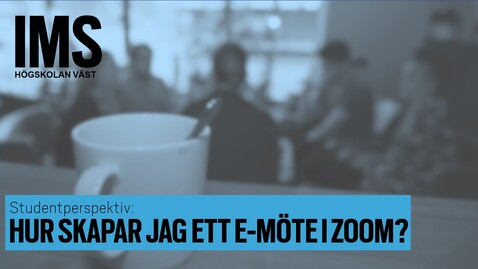 Thumbnail for entry Studentperspektiv: hur skapar jag ett  e-möte i Zoom?/How do I create an e-meeting in Zoom?
