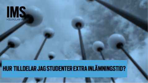 Thumbnail for entry Hur kan jag ge enskilda studenter förlängd skrivtid?/ How can I give individual students extended writing time?