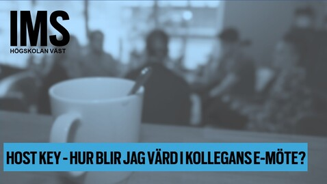 Thumbnail for entry Host key - hur blir jag värd i kollegans e-möte?/Host  Key - how do I host my colleague's e-meeting?