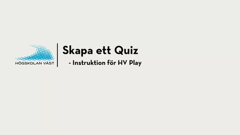 Thumbnail for entry Skapa ett Quiz