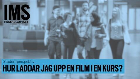 Thumbnail for entry Studentperspektiv:  Hur laddar jag  upp film i en kurs?