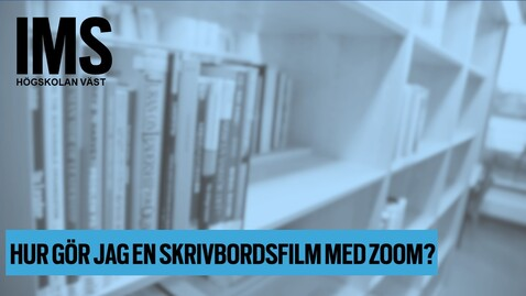 Thumbnail for entry Hur gör jag en skrivbordsfilm med Zoom?/ How do I make a screen recording with Zoom?